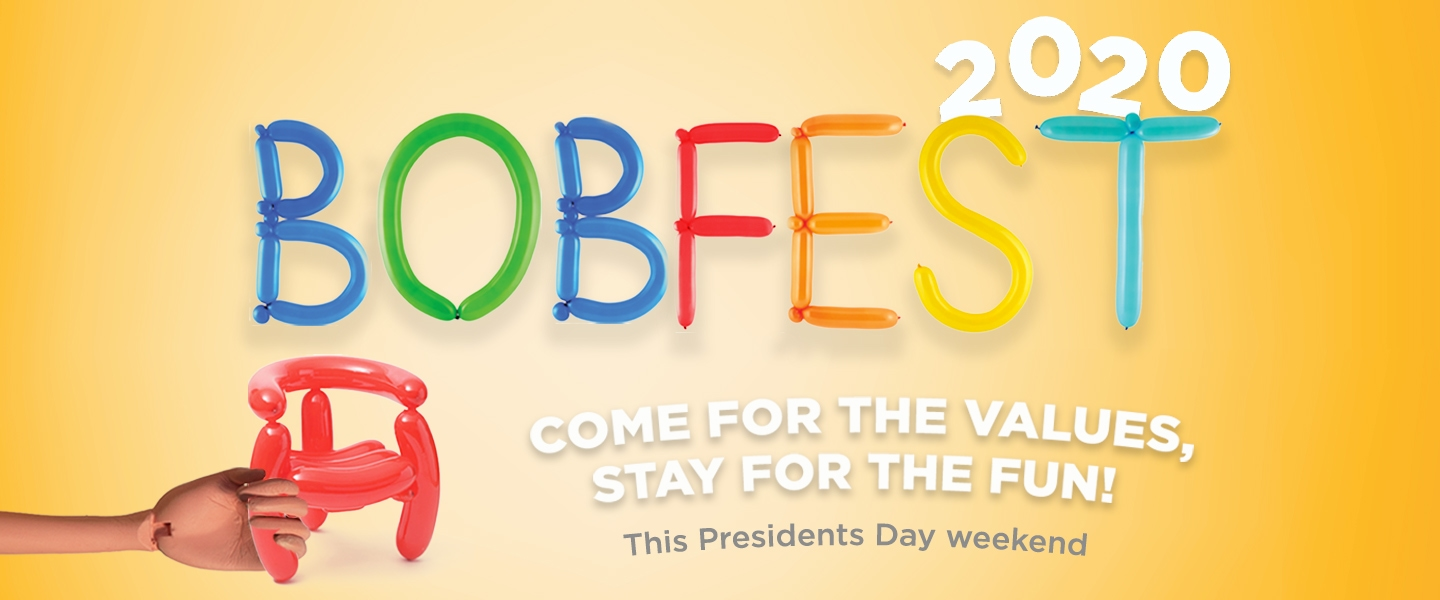 Bob Fest 2020! Come for the values, stay or the fun!